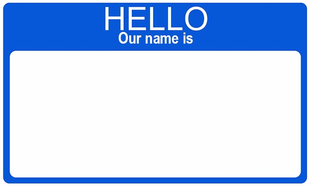 Hello Our Name Is